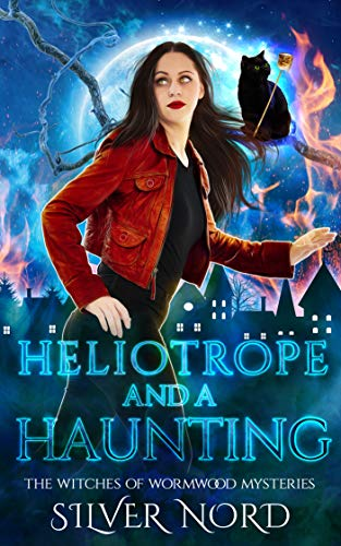 Heliotrope and a Haunting: Cozy Mystery (The Witches of Wormwood Mysteries Book 7) by [Silver Nord, Ruby Loren]