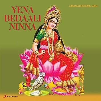 Yena Bedali Ninna (Devotional Songs on Lord Krishna)