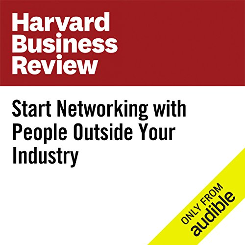 Start Networking with People Outside Your Industry audiobook cover art