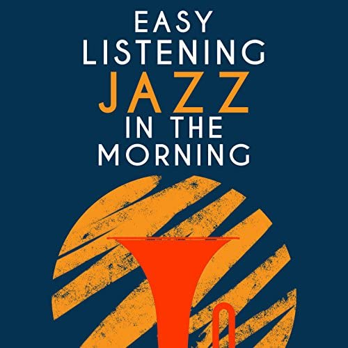 Easy Listening Jazz Masters & Good Morning Jazz Academy