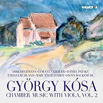 Kósa: Chamber Music with Viola, Vol. 2
