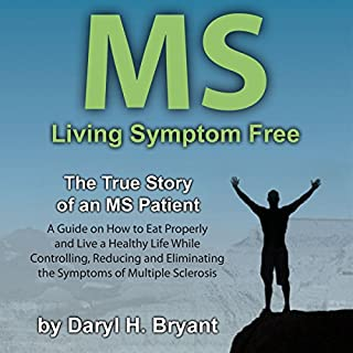 MS - Living Symptom Free: The True Story of an MS Patient audiobook cover art