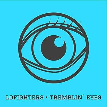 Tremblin' Eyes