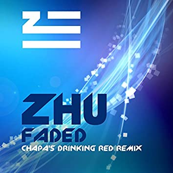 Faded (Remix 2017) [feat. Chapa's Drinking Red]