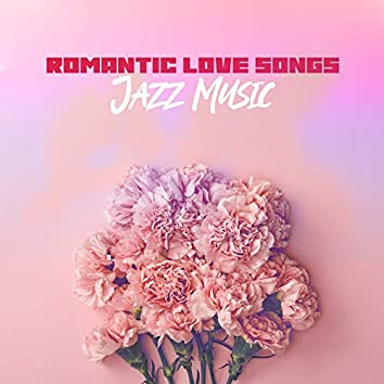 Romantic Love Songs. Jazz Music. Sensual Sounds for the Evening for Two. Be in Love