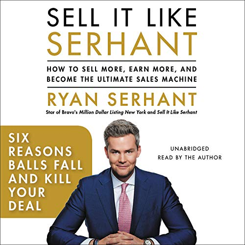 Six Reasons Balls Fall and Kill Your Deal Audiobook By Ryan Serhant cover art