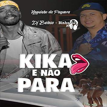 Kika e Não Para