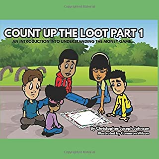 Count Up The Loot Part 1: An introduction into understanding the money game...