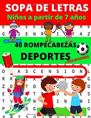 Sopa de letras niños a partir de 7 años: 40 rompecabezas sobre el tema de los deportes   Sopa de letras grandes   Rompecabezas para niños a partir de 7 años   Formato grande 21,6 x 27,9 cm