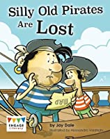 Silly Old Pirates Are Lost (Engage Literacy Green)