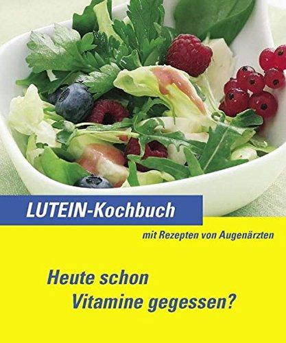 Lutein-Kochbuch: Heute schon Vitamine gegessen?