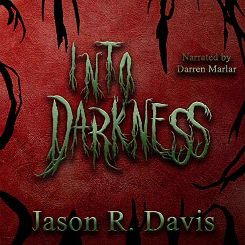 Into Darkness Audiobook By Jason Davis cover art