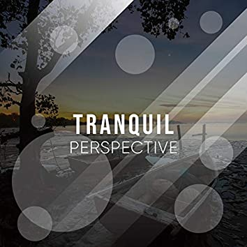 # Tranquil Perspective