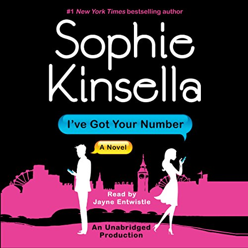 I've Got Your Number     A Novel              By:                                                                                                                                 Sophie Kinsella                               Narrated by:                                                                                                                                 Jayne Entwistle                      Length: 13 hrs and 25 mins     2,868 ratings     Overall 4.3