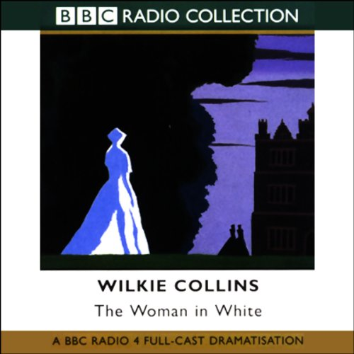 The Woman in White (Dramatized) audiobook cover art