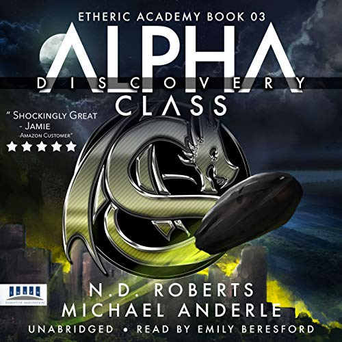 Alpha Class - Discovery Audiobook By N.D. Roberts, Michael Anderle cover art