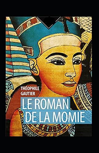 Le Roman de la momie Annoté
