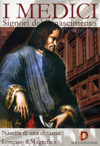 I Medici-Signori Del Rinascimento-Nascita Di Una Dinastia+Lorenzo Il Magnifico