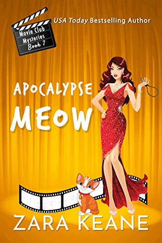 Apocalypse Meow (Movie Club Mysteries, Book 7): An Irish Cozy Mystery by [Zara Keane]