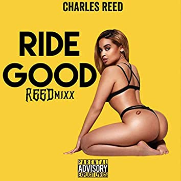 Ride Good (REEDMIXXX)