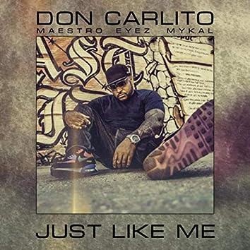 Just Like Me (feat. Maestro, Mykal & Eyez)