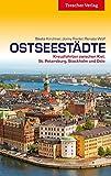 Ostseestädte - Kreuzfahrten zwischen Kiel, St. Petersburg, Stockholm und Oslo (Trescher-Reiseführer)