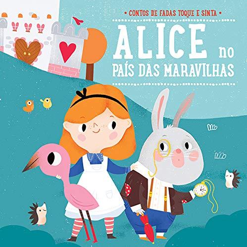 Alice no País das Maravilhas: Contos de fadas toque e sinta