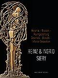 Heinz und Ingrid Siery: Keramik - Bronze - Raumgestaltung. Ein Leben mit der Kunst: Keramik - Bronzen - Raumgestaltung: Ein Leben Mit Der ... - Interior Decoration: A Life with Art