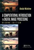 A Computational Introduction to Digital Image Processing (English Edition)