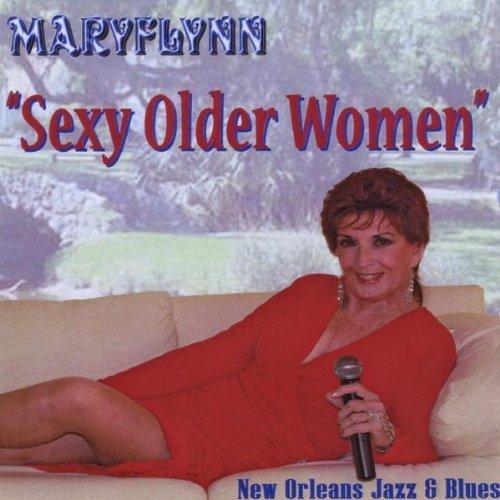 Sexy Older Women by Mary Flynn