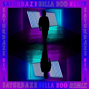 Saturdaze (Bella Boo Remix)