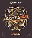 Atlas de la bière : Un tour du monde des meilleures brasseries