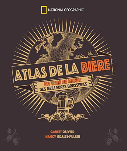 Atlas de la bière: Un tour du monde des meilleures brasseries