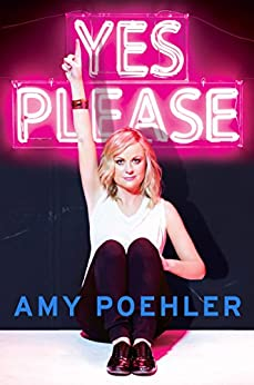 Yes Please by [Amy Poehler]