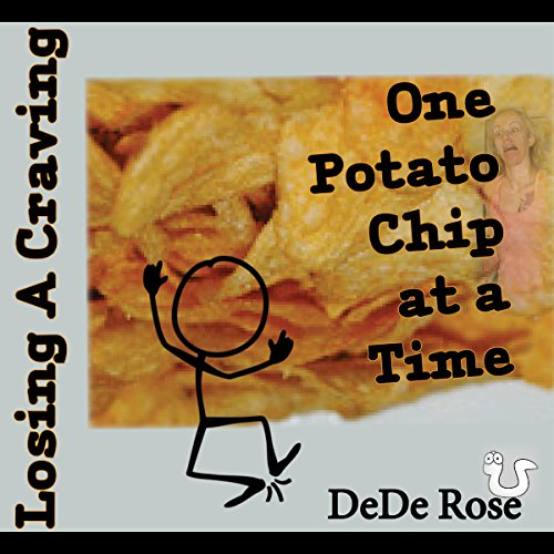 Losing a Craving: One Potato Chip at a Time Audiobook By DeDe Rose cover art