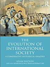 The Evolution of International Society: A Comparative Historical Analysis Reissue with a new introduction by Barry Buzan and Richard Little