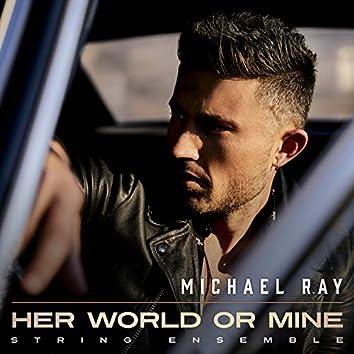 Her World or Mine (String Ensemble)