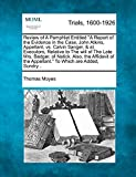 Review of A Pamphlet Entitled A Report of the Evidence in the Case, John Atkins, Appellant, vs. Calvin Sanger, & al. Executors, Relative to The will ... the Appellant. To Which are Added, Sundry...