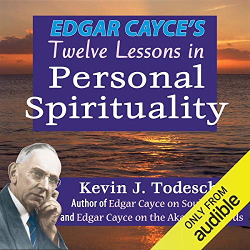 Edgar Cayce's Twelve Lessons in Personal Spirituality Audiobook By Kevin J. Todeschi cover art