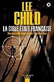 La Cible était française (Une aventure de Jack Reacher t. 18) - Format Kindle - 7,99 €