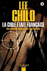 La Cible était française de Lee Child