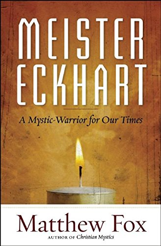 Download Meister Eckhart: A Mystic-Warrior for Our Times 160868265X