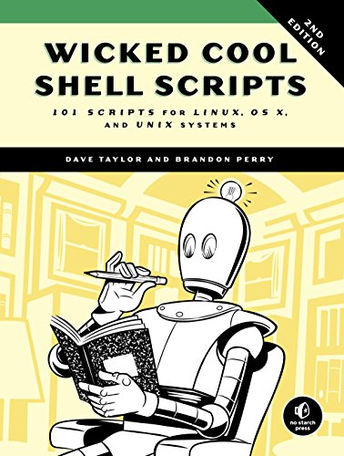 Wicked Cool Shell Scripts: 101 Scripts for Linux, Mac OS X, and UNIX Systems: 101 Scripts for Linux, OS X, and UNIX Systems