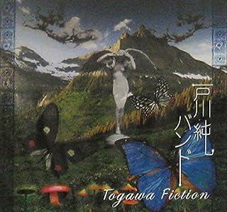 TOGAWA FICTION