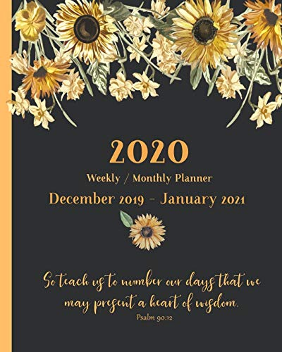2020 Weekly and Monthly Planner | December 2019 - January 2021: Inspirational Christian Calendar, Agenda and Organizer with Bible Verses | 14 Months | Sunflower Edition