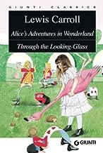 Alice's Adventures in Wonderland. Through the Looking-Glass