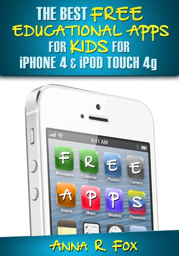 The Best Free Educational Apps for Kids for iPhone 4 & iPod touch 4g (English Edition)