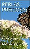 PERLAS PRECIOSAS: 60 DIAS DE MEDITACIONES