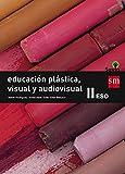 Educación plástica, visual y audiovisual II. ESO. Savia - 9788467576412
