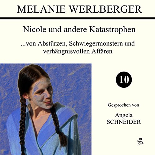 ...von Abstürzen, Schwiegermonstern und verhängnisvollen Affären audiobook cover art